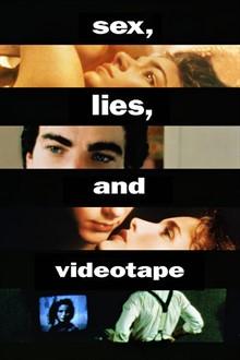 Sex, Lies And Videotape.