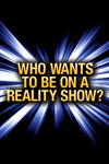 Who Wants To Be On A Reality Show?