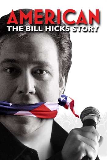 american the bill hicks story watch online free